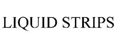 LIQUID STRIPS