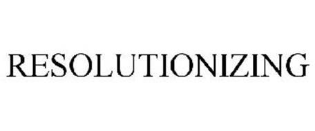 RESOLUTIONIZING
