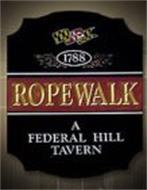 1788 ROPEWALK A FEDERAL HILL TAVERN
