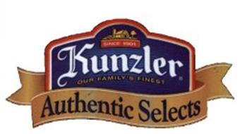 SINCE 1901 KUNZLER OUR FAMILY'S FINEST AUTHENTIC SELECTS