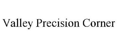 VALLEY PRECISION CORNER