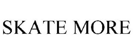 SKATE MORE