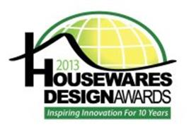 2013 HOUSEWARES DESIGNAWARDS INSPIRING INNOVATION FOR 10 YEARS