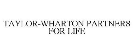 TAYLOR-WHARTON PARTNERS FOR LIFE