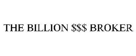 THE BILLION $$$ BROKER