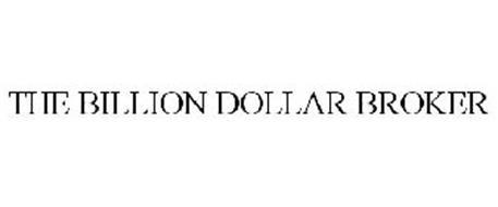 THE BILLION DOLLAR BROKER
