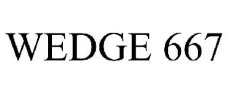 WEDGE 667