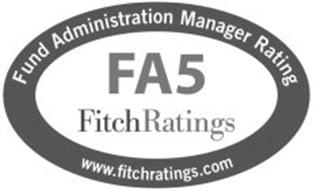 FUND ADMINISTRATION MANAGER RATING FA5 FITCHRATINGS WWW.FITCHRATINGS.COM