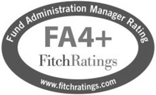 FUND ADMINISTRATION MANAGER RATING FA4+ FITCHRATINGS WWW.FITCHRATINGS.COM