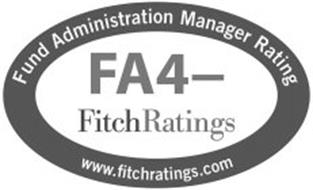 FUND ADMINISTRATION MANAGER RATING FA4- FITCHRATINGS WWW.FITCHRATINGS.COM