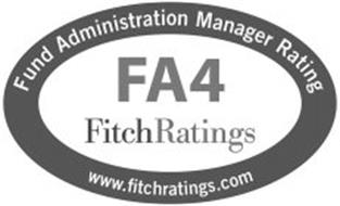 FUND ADMINISTRATION MANAGER RATING FA4 FITCHRATINGS WWW.FITCHRATINGS.COM