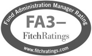 FUND ADMINISTRATION MANAGER RATING FA3- FITCH RATINGS WWW.FITCHRATINGS.COM