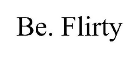 BE. FLIRTY