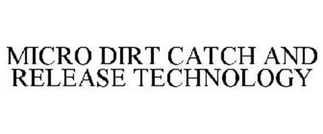 MICRO DIRT CATCH AND RELEASE TECHNOLOGY