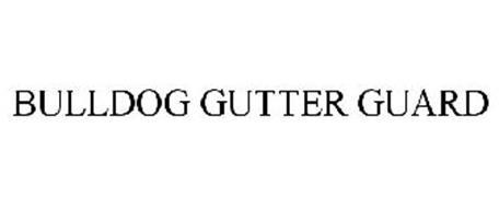BULLDOG GUTTER GUARD