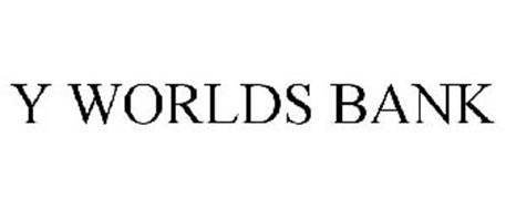 Y WORLDS BANK