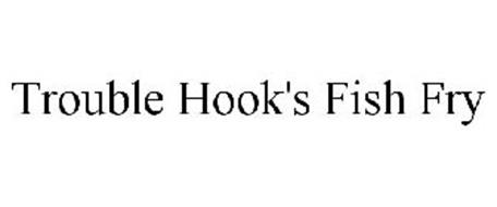 TROUBLE HOOK'S FISH FRY
