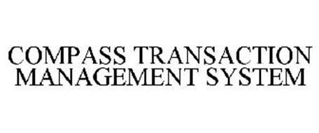 COMPASS TRANSACTION MANAGEMENT SYSTEM