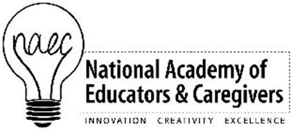 NAEC NATIONAL ACADEMY OF EDUCATORS & CAREGIVERS INNOVATION CREATIVITY EXCELLENCE