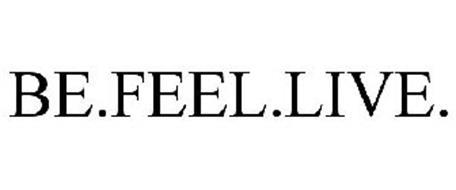 BE.FEEL.LIVE.