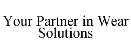YOUR PARTNER IN WEAR SOLUTIONS