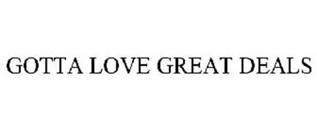 GOTTA LOVE GREAT DEALS