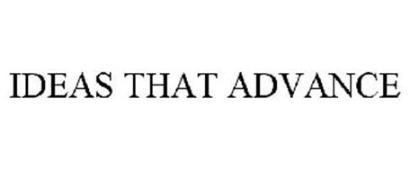 IDEAS THAT ADVANCE