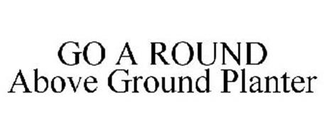 GO A ROUND ABOVE GROUND PLANTER