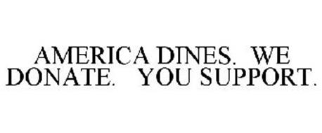 AMERICA DINES. WE DONATE. YOU SUPPORT.