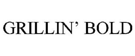 GRILLIN' BOLD