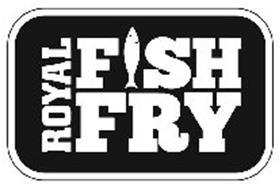 ROYAL FISH FRY