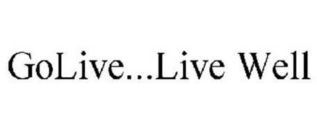 GOLIVE...LIVE WELL