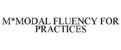 M*MODAL FLUENCY FOR PRACTICES
