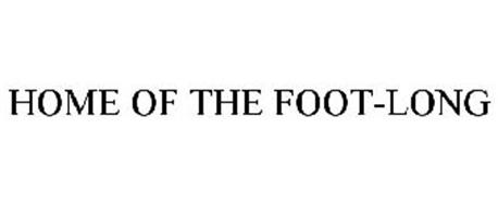 HOME OF THE FOOT-LONG