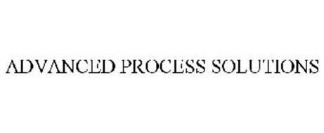 ADVANCED PROCESS SOLUTIONS