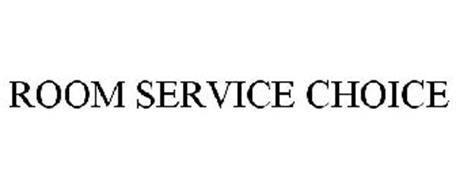 ROOM SERVICE CHOICE