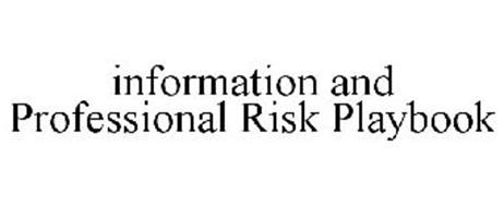 INFORMATION AND PROFESSIONAL RISK PLAYBOOK