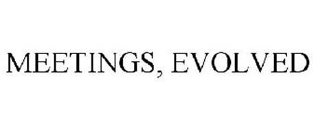 MEETINGS, EVOLVED