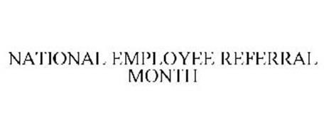 NATIONAL EMPLOYEE REFERRAL MONTH