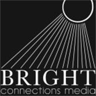 BRIGHT CONNECTIONS MEDIA