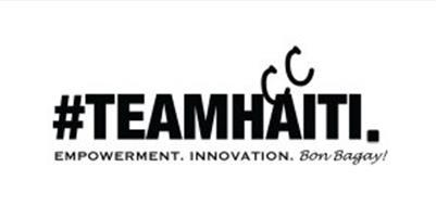#TEAMHAITI. CC EMPOWERMENT. INNOVATION. BON BAGAY!