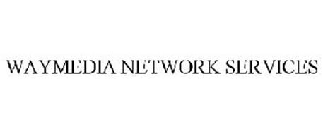 WAYMEDIA NETWORK SERVICES