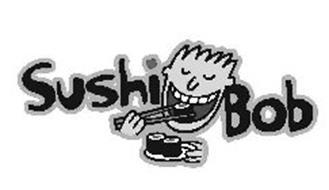 SUSHI BOB