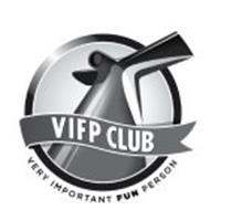 VIFP CLUB VERY IMPORTANT FUN PERSON