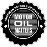 AMERICAN PETROLEUM INSTITUTE MOTOR OIL MATTERS
