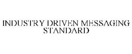 INDUSTRY DRIVEN MESSAGING STANDARD