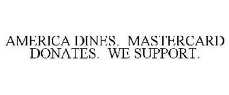 AMERICA DINES. MASTERCARD DONATES. WE SUPPORT.