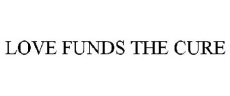 LOVE FUNDS THE CURE