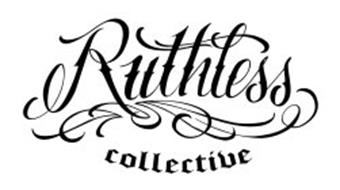 RUTHLESS COLLECTIVE