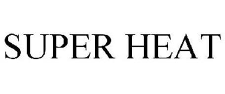 SUPER HEAT